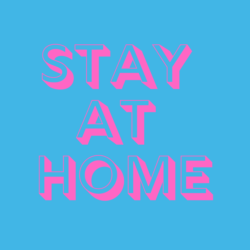Please stay at home